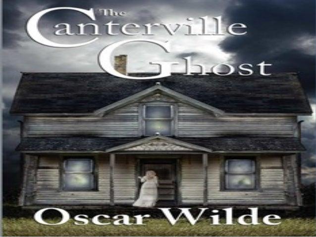 SummarySummary The Canterville Ghost is a novel by Oscar Wilde. It wasThe Canterville Ghost is a novel by Oscar Wilde. It ...
