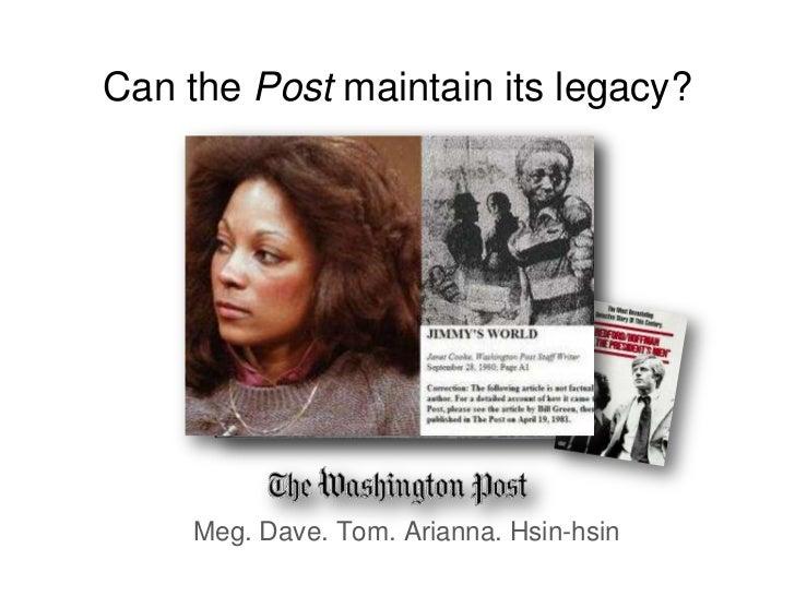 Can the Post maintain its legacy?<br />Meg. Dave. Tom. Arianna. Hsin-hsin<br />