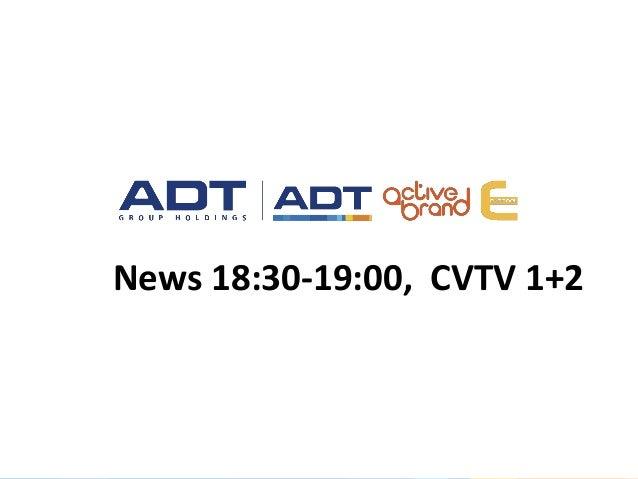 News 18:30-19:00, CVTV 1+2
