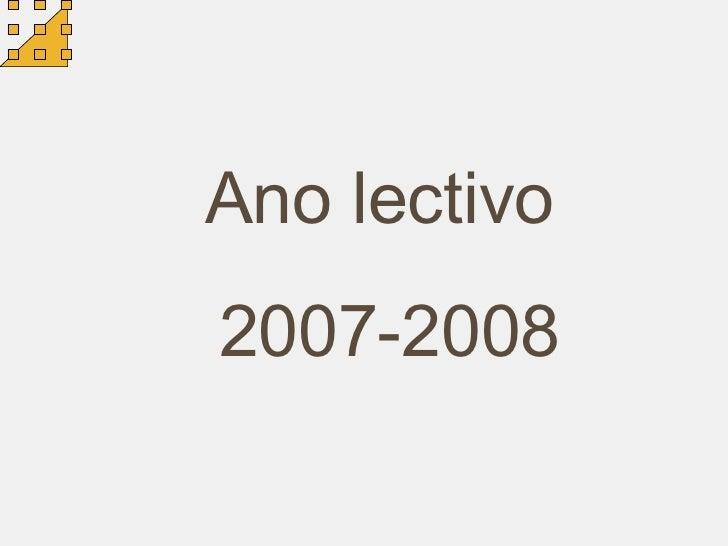 Ano lectivo  2007-2008