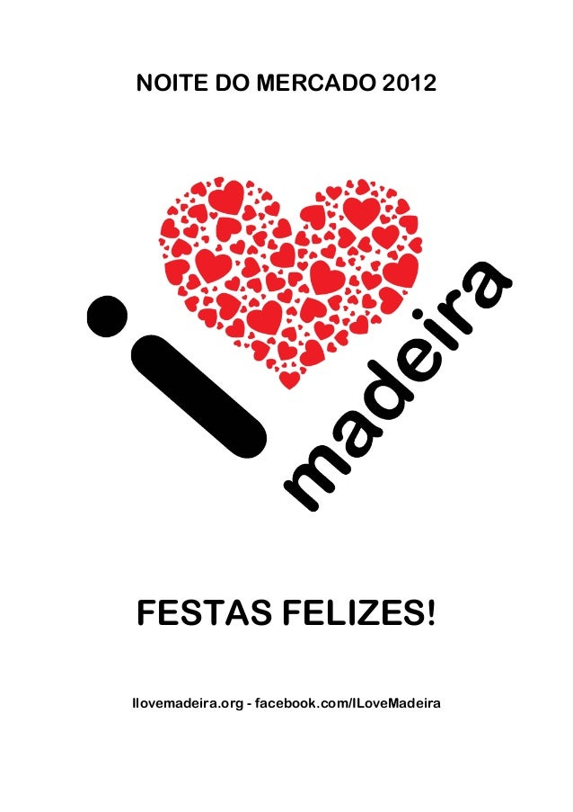 NOITE DO MERCADO 2012FESTAS FELIZES!Ilovemadeira.org - facebook.com/ILoveMadeira