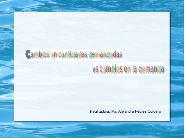 Facilitadora: Ma. Alejandra Febres Cordero