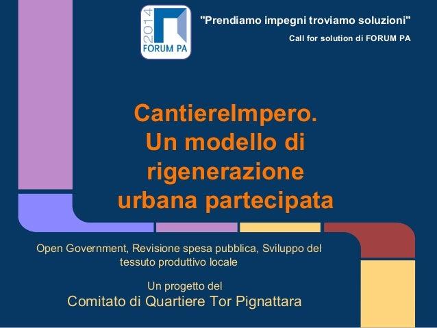 """""""Prendiamo impegni troviamo soluzioni"""" Call for solution di FORUM PA CantiereImpero. Un modello di rigenerazione urbana pa..."""