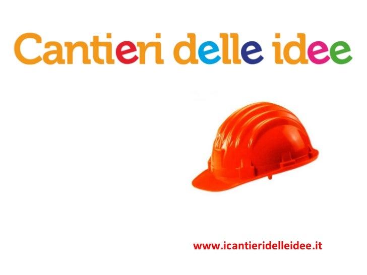 www.icantieridelleidee.it