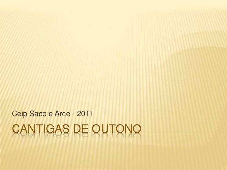Ceip Saco e Arce - 2011CANTIGAS DE OUTONO
