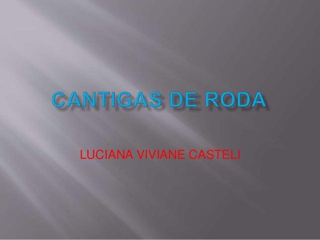 LUCIANA VIVIANE CASTELI