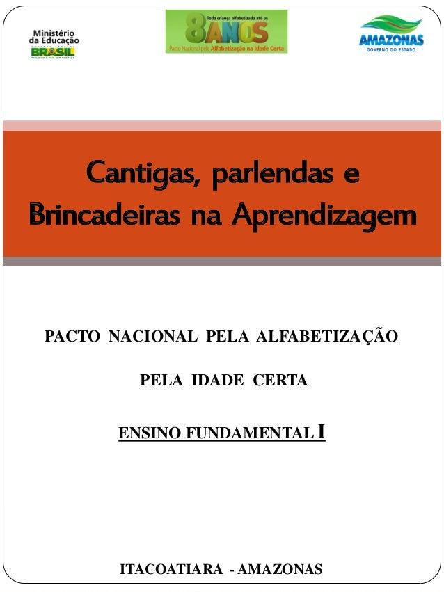 PACTO NACIONAL PELA ALFABETIZAÇÃO PELA IDADE CERTA ENSINO FUNDAMENTAL I ITACOATIARA - AMAZONAS