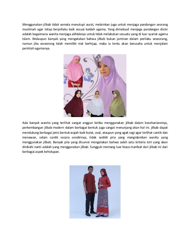 Menggunakan jilbab tidak semata menutupi aurat, melainkan juga untuk menjaga pandangan seorang muslimah agar tetap berpril...