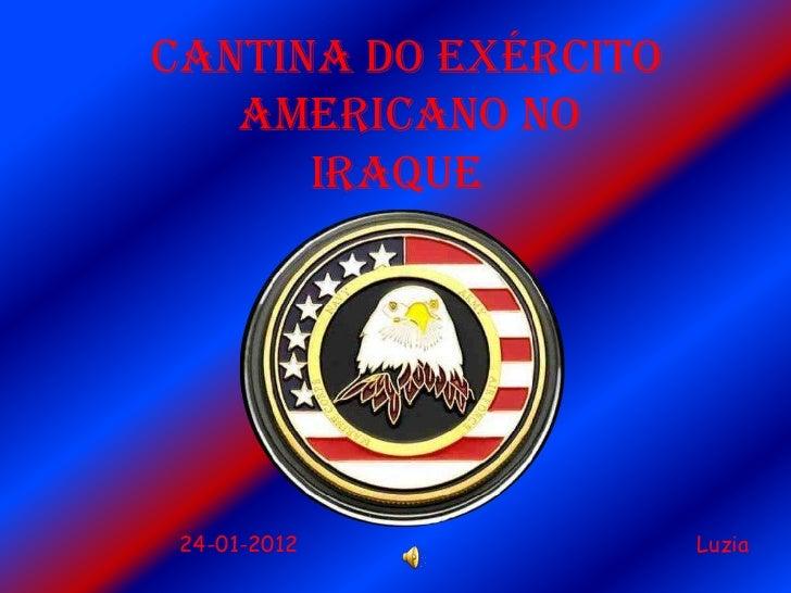 Cantina do Exército   Americano NO      Iraque 24-01-2012           Luzia