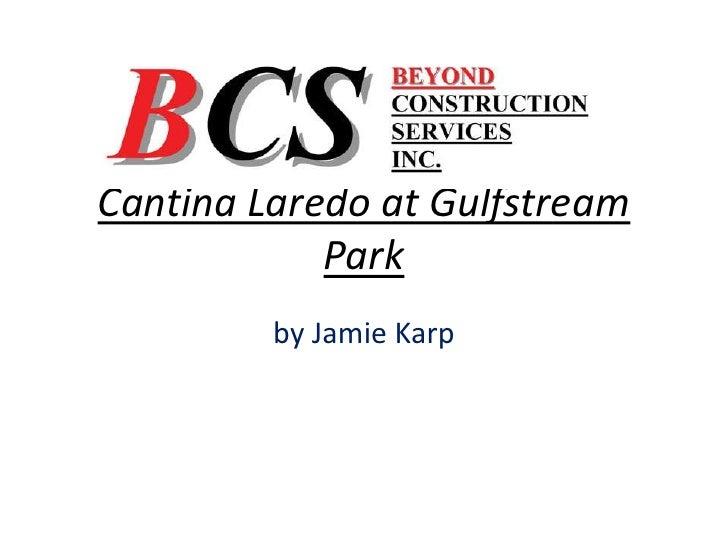 Cantina Laredo at Gulfstream Park<br />by Jamie Karp<br />