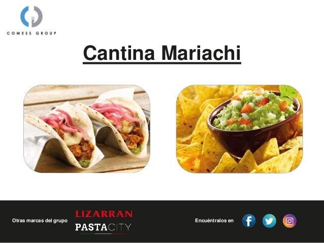 Cantina Mariachi Encuéntralos enOtras marcas del grupo