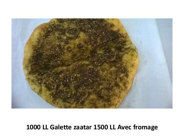 1000 LL Galette zaatar 1500 LL Avec fromage