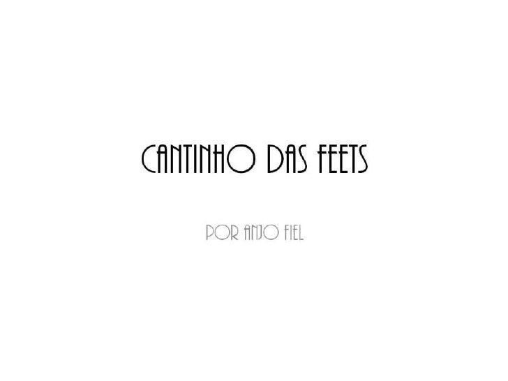 CANTINHO DAS FEETS<br />