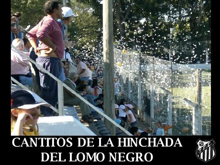 CANTITOS DE LA HINCHADA DEL LOMO NEGRO