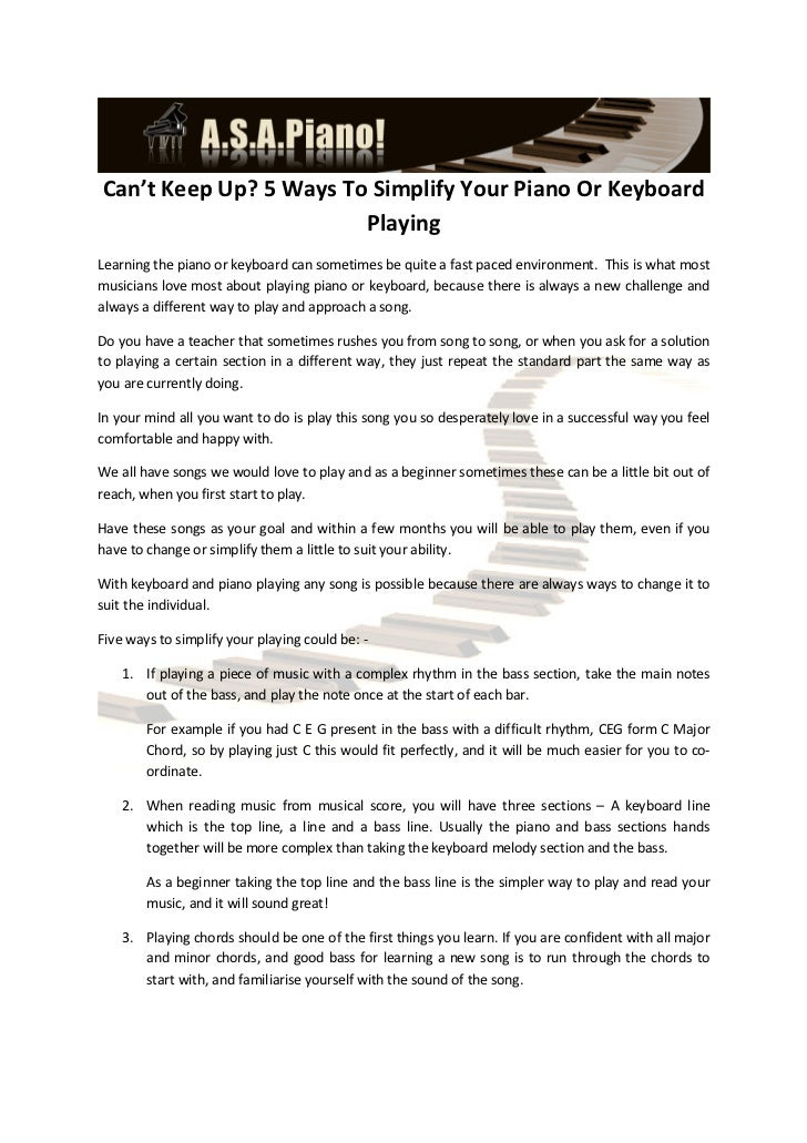 Can't Keep Up? 5 Ways To Simplify Your Piano Or Keyboard                        PlayingLearning the piano or keyboard can ...