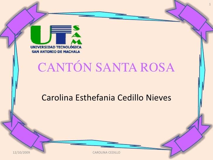 1                  CANTÓN SANTA ROSA               Carolina Esthefania Cedillo Nieves     12/10/2009                CAROLI...