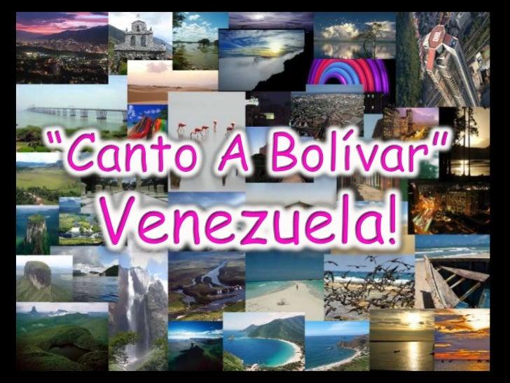 """Canto A Bolívar""Venezuela!<br />"