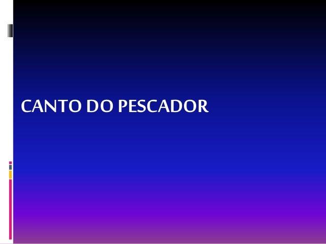 CANTO DOPESCADOR
