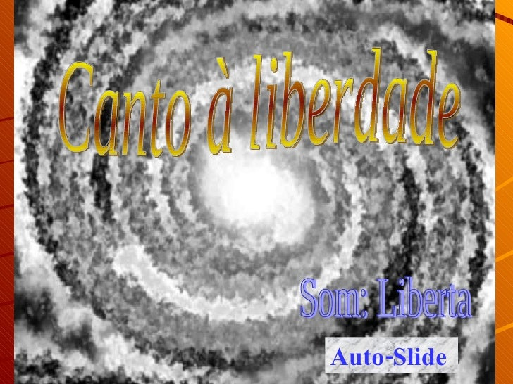 Canto à liberdade Auto-Slide Som: Liberta