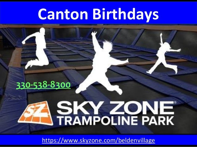 https://www.skyzone.com/beldenvillage 330-538-8300 Canton Birthdays