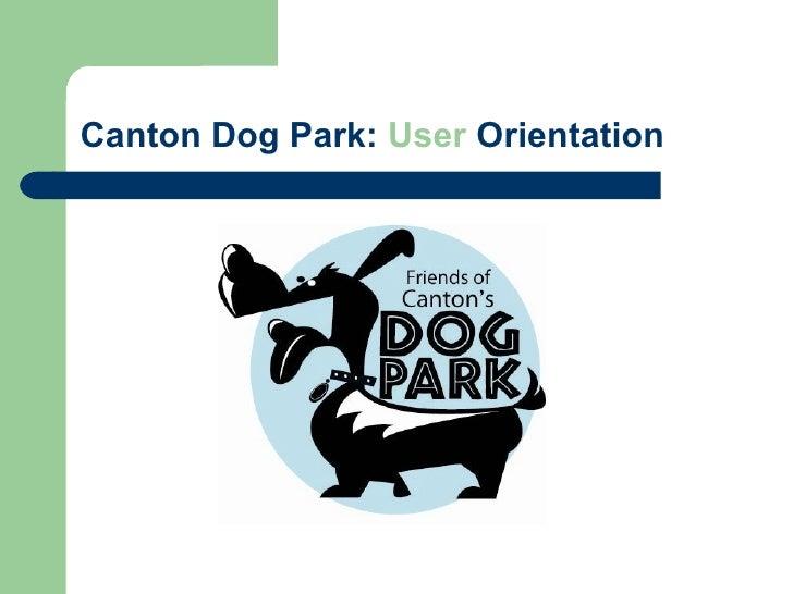Canton Dog Park: User Orientation
