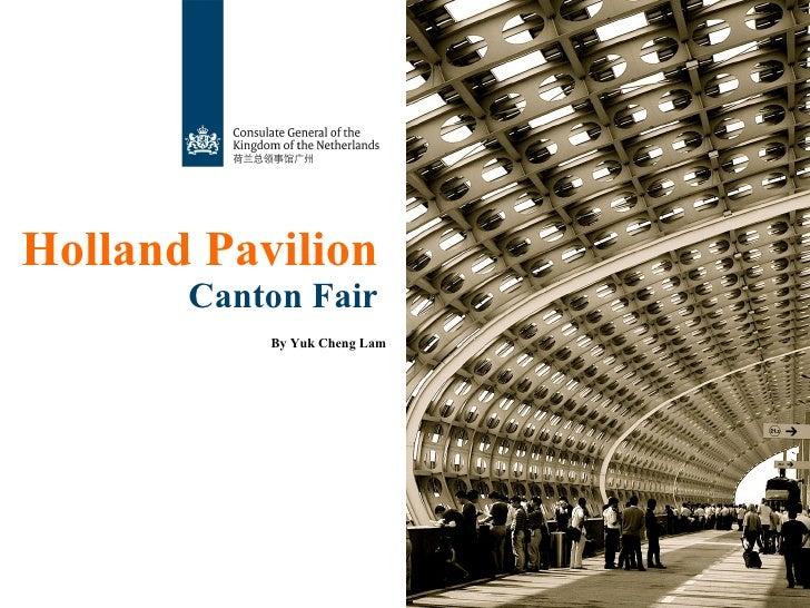 Holland Pavilion  Canton Fair By Yuk Cheng Lam