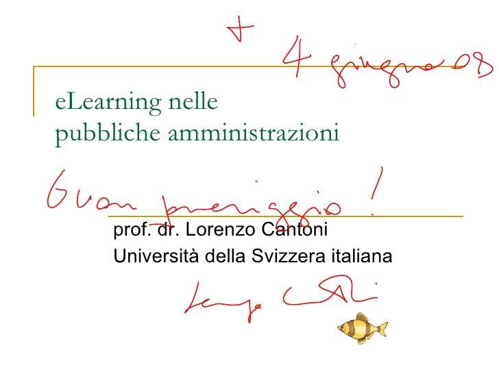 eLearningnelle pubblicheamministrazioni prof. dr. Lorenzo Cantoni Università della Svizzera italiana