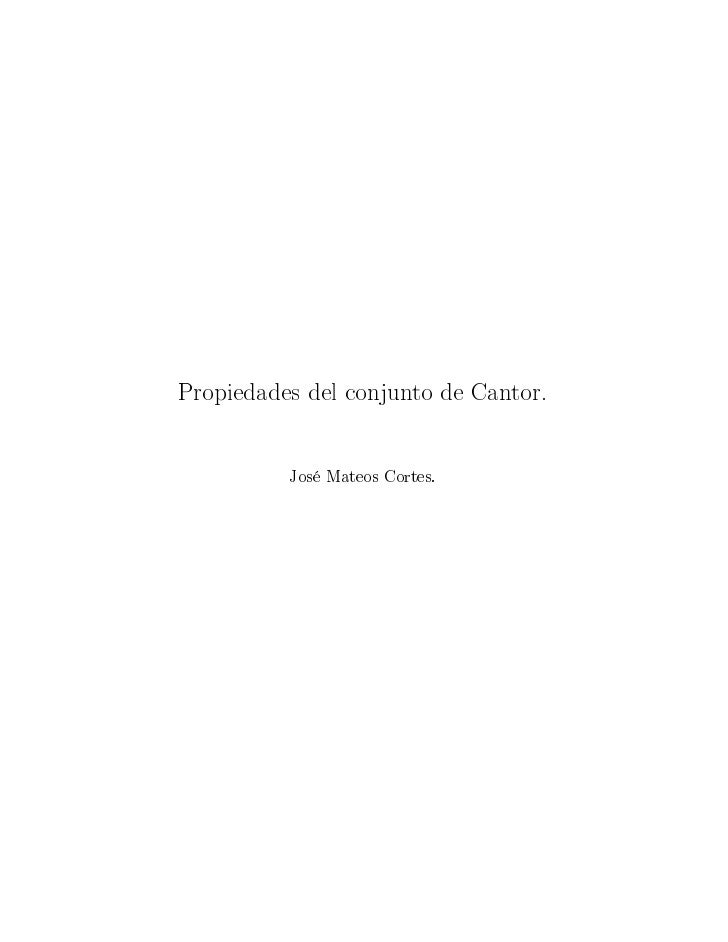 Propiedades del conjunto de Cantor.          Jos   Mateos Cortes.