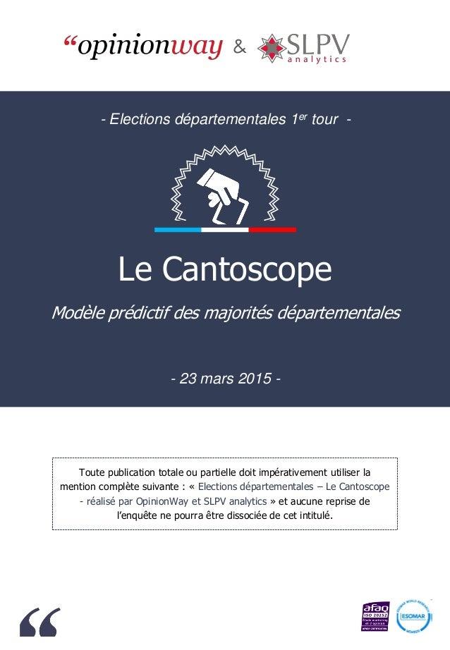 Modèle prédictif des majorités départementales - 23 mars 2015 - & Toute publication totale ou partielle doit impérativemen...