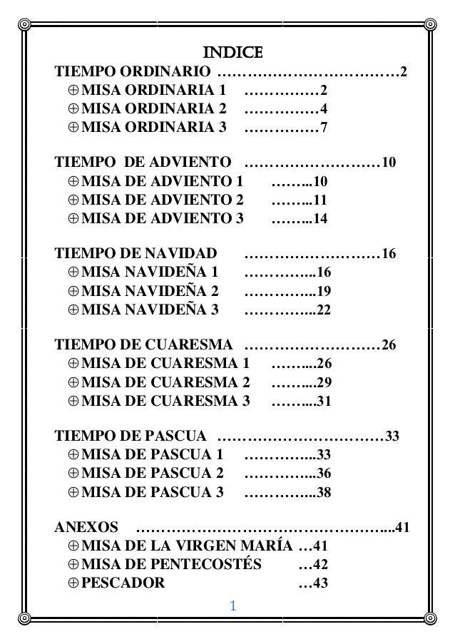 INDICE TIEMPO ORDINARIO ………………………………2  MISA ORDINARIA 1 ……………2  MISA ORDINARIA 2 ……………4  MISA ORDINARIA 3 ……………7 TIEMPO...