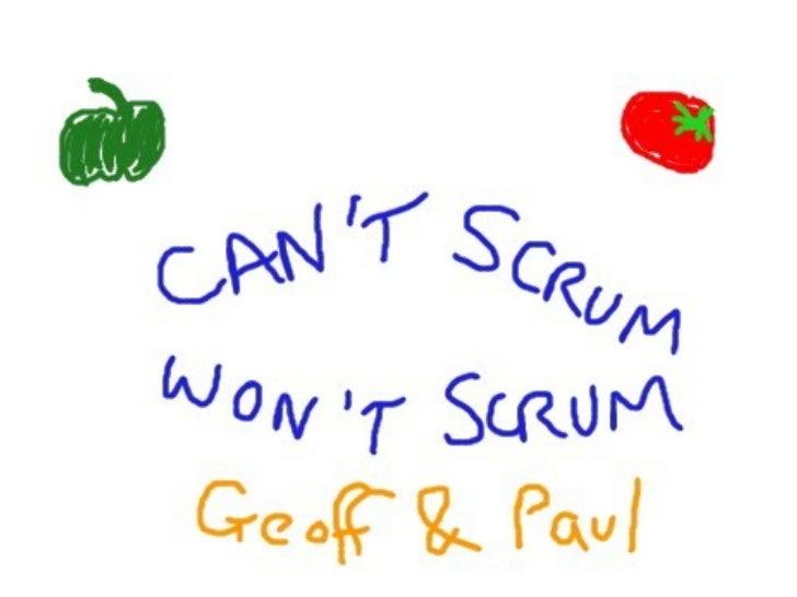 Can't scrum won't scrum