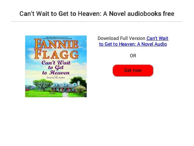 Cant Wait To Get To Heaven A Novel Audiobooks Free