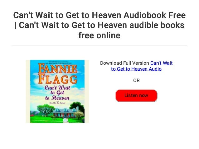 Cant Wait To Get To Heaven Audiobook Free Cant Wait To Get To Hea
