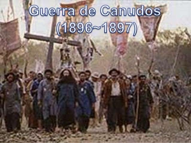 Síntese: Guerra de Canudos foi o confronto entre o Exército Brasileiro e os integrantes de um movimento popular liderado p...