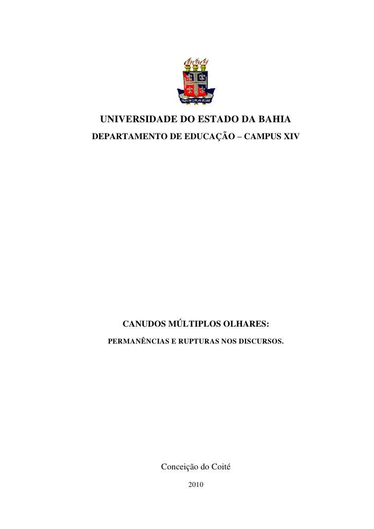 1 UNIVERSIDADE DO ESTADO DA BAHIADEPARTAMENTO DE EDUCAÇÃO – CAMPUS XIV     CANUDOS MÚLTIPLOS OLHARES:  PERMANÊNCIAS E RUPT...