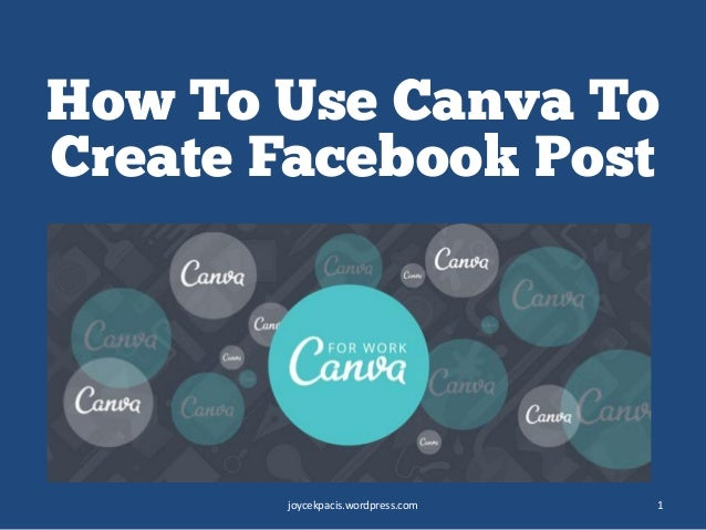 How To Use Canva To Create Facebook Post joycekpacis.wordpress.com 1