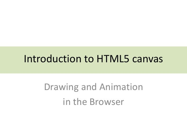 Introduction to HTML5 canvas Drawing and Animation in the Browser