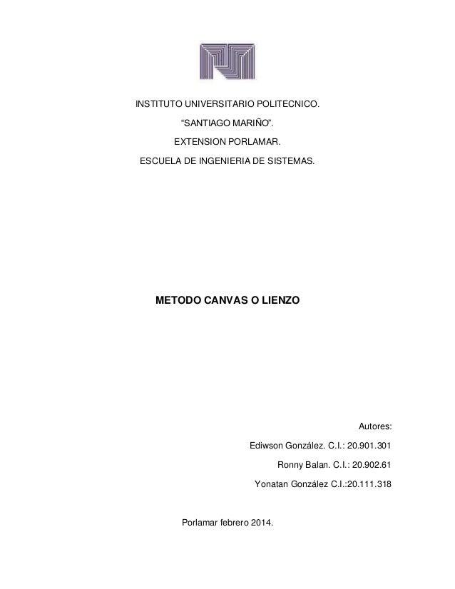 """INSTITUTO UNIVERSITARIO POLITECNICO. """"SANTIAGO MARIÑO"""". EXTENSION PORLAMAR. ESCUELA DE INGENIERIA DE SISTEMAS.  METODO CAN..."""