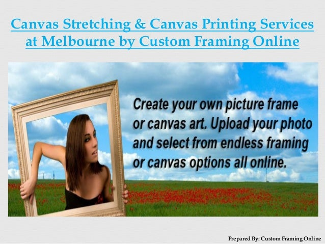 Canvas Stretching, Canvas Printing Services at Melbourne by Custom Fr…