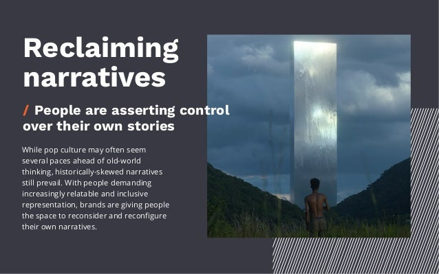 Reclaiming narratives / People are asserting control over their own stories While pop culture may often seem several paces...