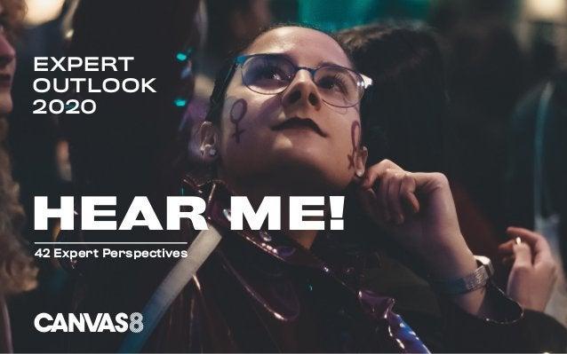 EXPERT OUTLOOK 2020 HEAR ME! 42 Expert Perspectives