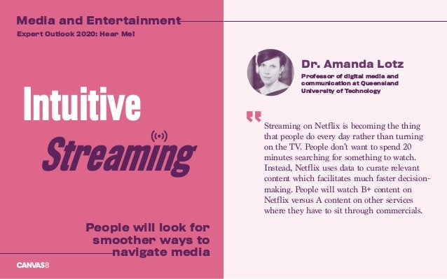 Streaming on Netflix is becoming the thing that people do every day rather than turning on the TV. People don't want to sp...