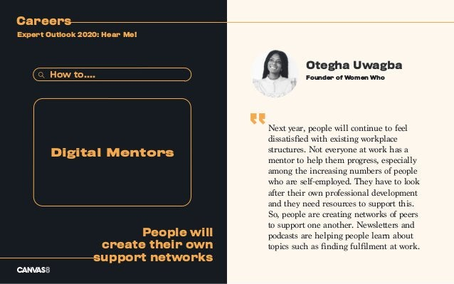Otegha Uwagba Next year, people will continue to feel dissatisfied with existing workplace structures. Not everyone at wor...