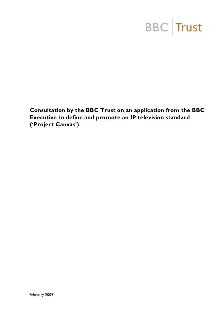 Consultation by the BBC Trust on an application from the BBC Executive to define and promote an IP television standard ('P...