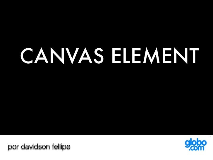 CANVAS ELEMENTpor davidson fellipe