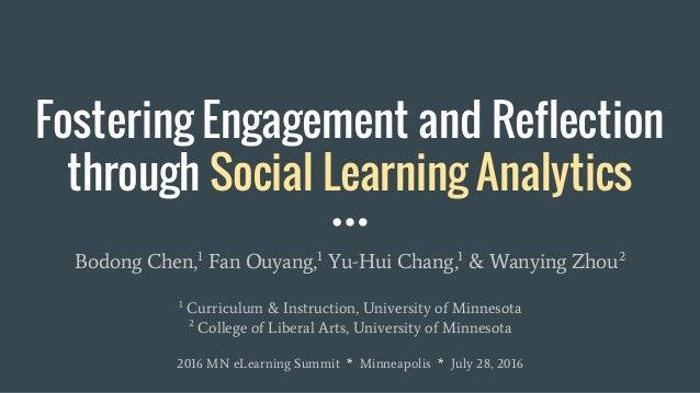Bodong Chen,1 Fan Ouyang,1 Yu-Hui Chang,1 & Wanying Zhou2 1 Curriculum & Instruction, University of Minnesota 2 College of...
