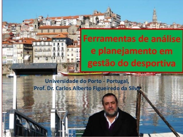 Universidade do Porto - Portugal, Prof. Dr. Carlos Alberto Figueiredo da Silva