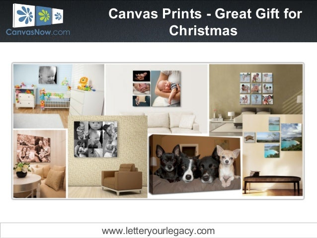 Canvas Prints - Great Gift for Christmas www.letteryourlegacy.com