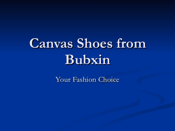 Canvas Shoes from Bubxin Your Fashion Choice