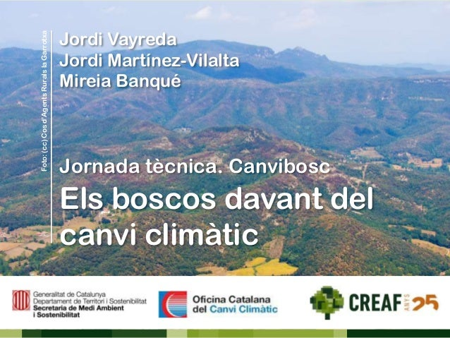 Foto: (cc) Cos d'Agents Rurals la Garrotxa  Jordi Vayreda Jordi Martínez-Vilalta Mireia Banqué  Jornada tècnica. Canvibosc...